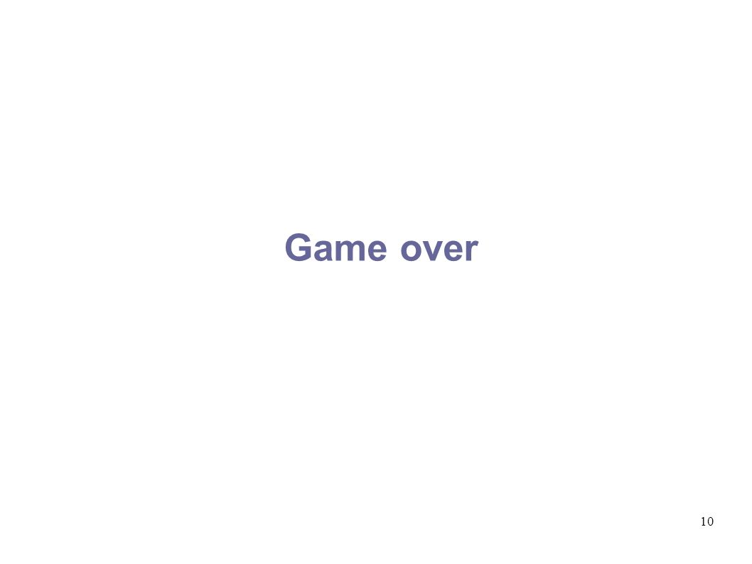 10 Game over