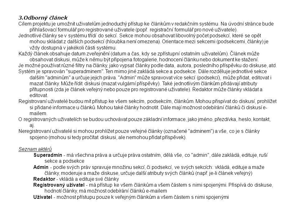 4.Matice zodpovědnosti Filip Dohnal Jan Dohnal Lukáš Korba Petr Vašák Tomáš Hrdinka deklarace záměru S OPK odborný článek S OPK matice zodpovědnosti OPS diagram kontextuOPK S rozpočet vč.