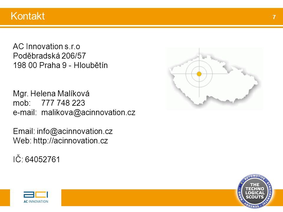 AC Innovation s.r.o Poděbradská 206/57 198 00 Praha 9 - Hloubětín Mgr. Helena Malíková mob: 777 748 223 e-mail:malikova@acinnovation.cz Email: info@ac