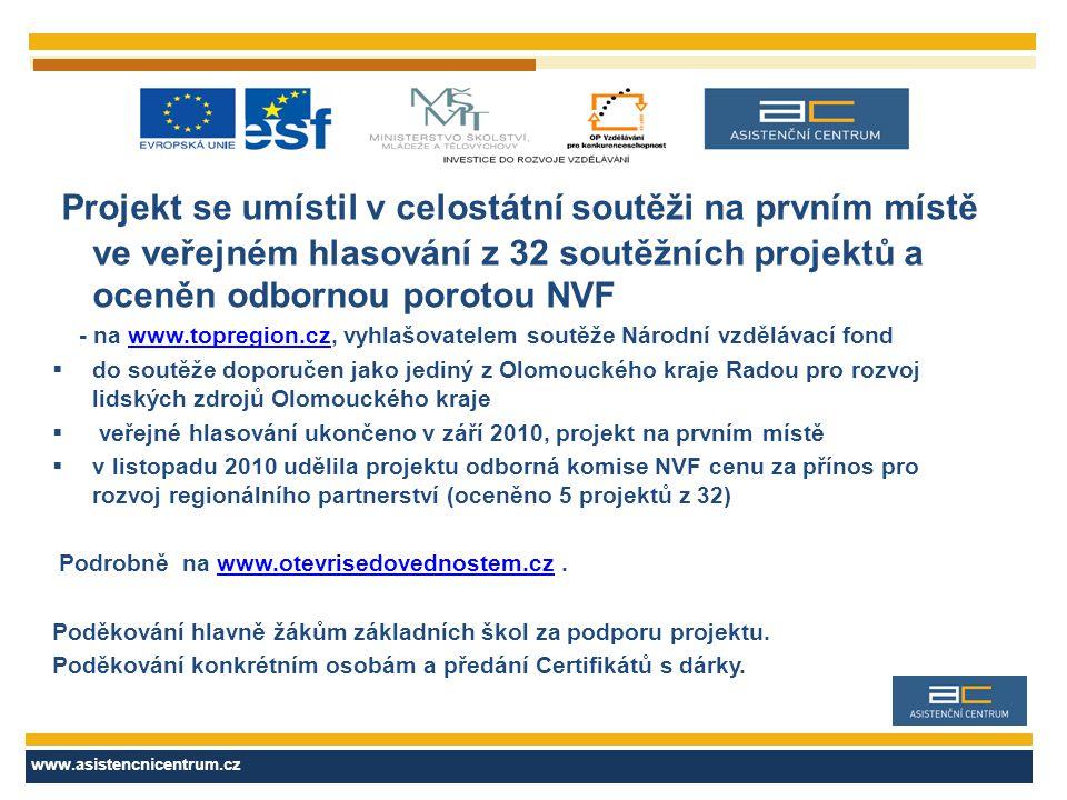 Projekt se umístil v celostátní soutěži na prvním místě ve veřejném hlasování z 32 soutěžních projektů a oceněn odbornou porotou NVF - na www.topregion.cz, vyhlašovatelem soutěže Národní vzdělávací fondwww.topregion.cz  do soutěže doporučen jako jediný z Olomouckého kraje Radou pro rozvoj lidských zdrojů Olomouckého kraje  veřejné hlasování ukončeno v září 2010, projekt na prvním místě  v listopadu 2010 udělila projektu odborná komise NVF cenu za přínos pro rozvoj regionálního partnerství (oceněno 5 projektů z 32) Podrobně na www.otevrisedovednostem.cz.www.otevrisedovednostem.cz Poděkování hlavně žákům základních škol za podporu projektu.