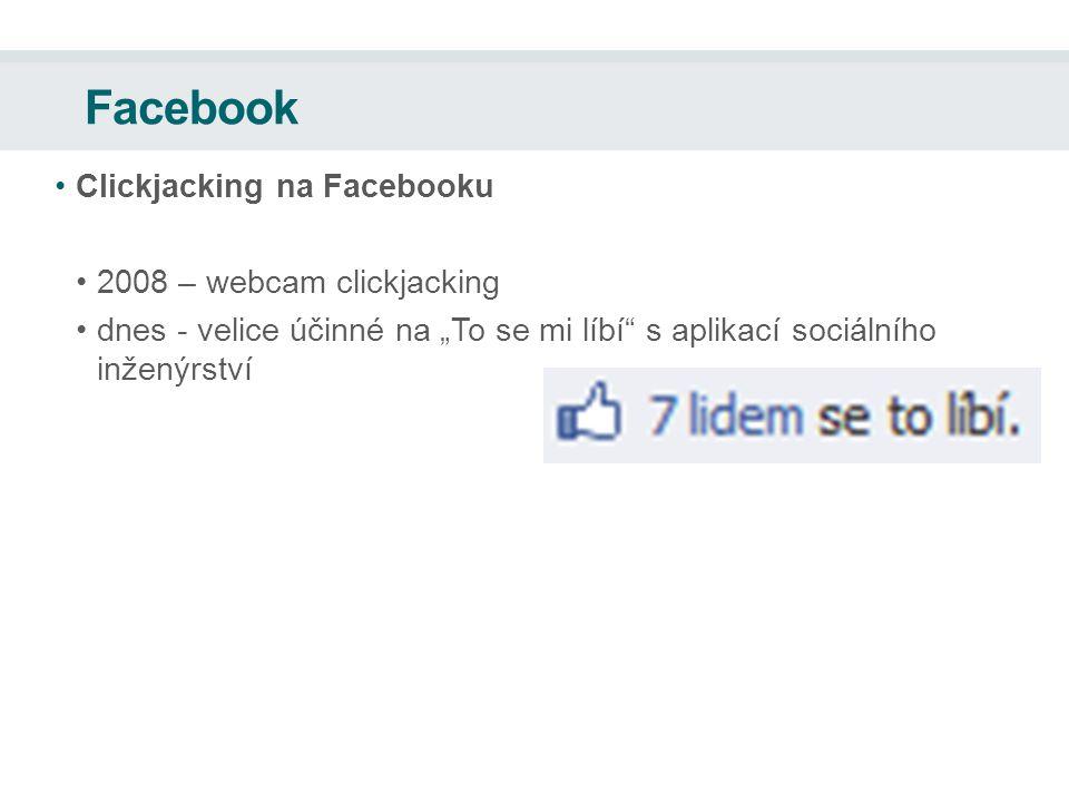 """Facebook Clickjacking na Facebooku 2008 – webcam clickjacking dnes - velice účinné na """"To se mi líbí s aplikací sociálního inženýrství"""