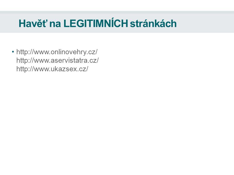 Havěť na LEGITIMNÍCH stránkách http://www.onlinovehry.cz/ http://www.aservistatra.cz/ http://www.ukazsex.cz/