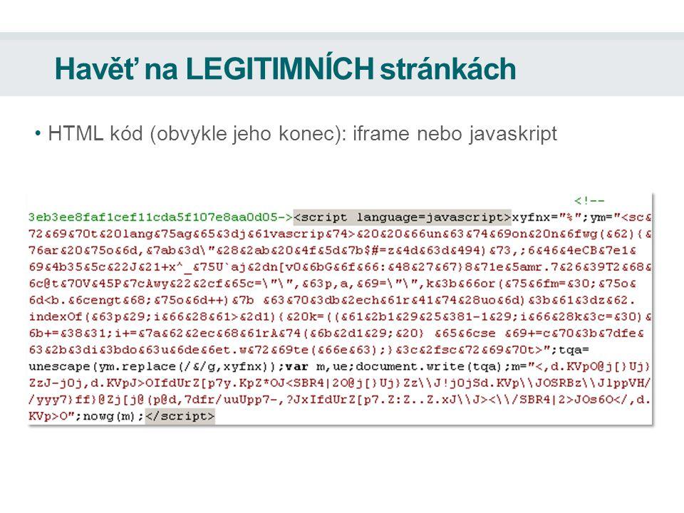 Havěť na LEGITIMNÍCH stránkách HTML kód (obvykle jeho konec): iframe nebo javaskript