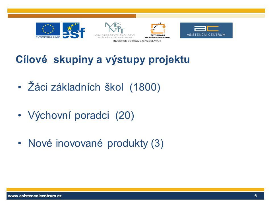 www.asistencnicentrum.cz 6 Cílové skupiny a výstupy projektu Žáci základních škol (1800) Výchovní poradci (20) Nové inovované produkty (3)