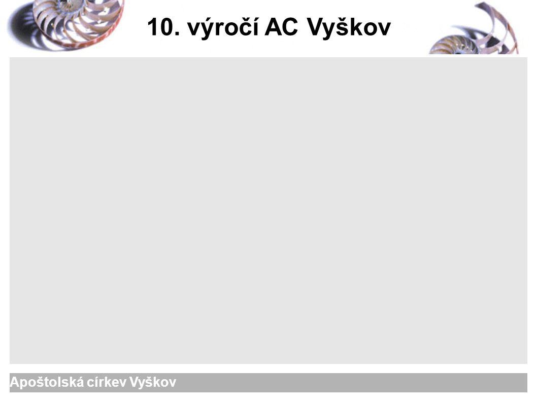 Apoštolská církev Vyškov 10. výročí AC Vyškov