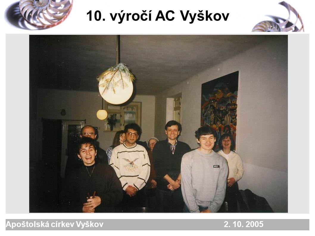 Apoštolská církev Vyškov 2. 10. 2005 10. výročí AC Vyškov