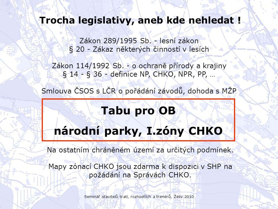 Seminář stavitelů tratí, rozhodčích a trenérů, Želiv 2010 Trocha legislativy, aneb kde nehledat .