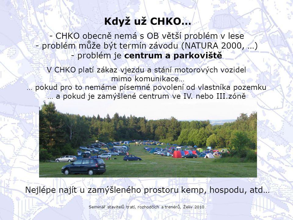 Seminář stavitelů tratí, rozhodčích a trenérů, Želiv 2010 Když už CHKO… - CHKO obecně nemá s OB větší problém v lese - problém může být termín závodu