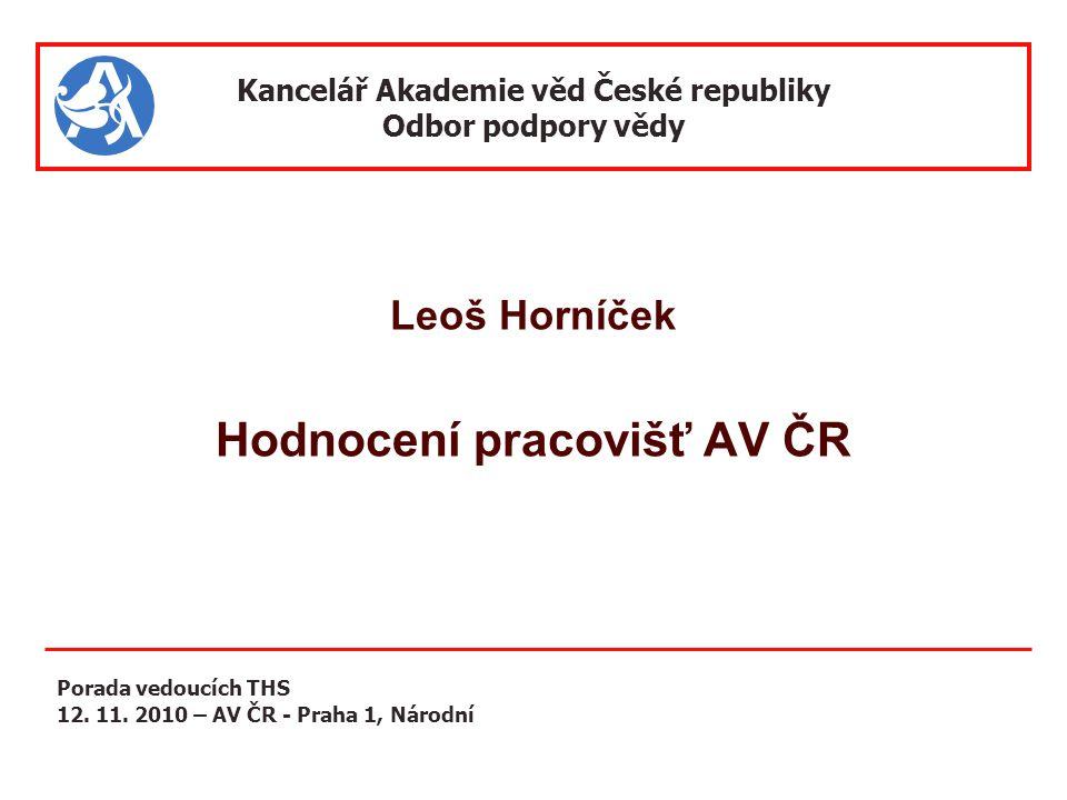 Hodnocení výzkumné činnosti pracovišť AV ČR za léta 2005-2009   AV ČR klade trvalý důraz na zvyšování kvality vědecké a odborné činnosti.