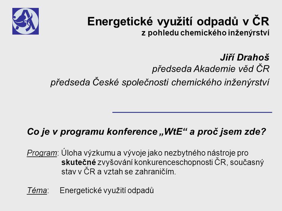 Otázky a odpovědi 1 Je energetické využití odpadů (WtE) aktuální téma.