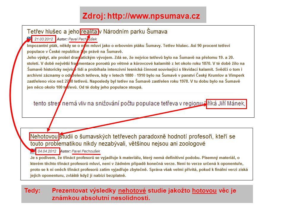 Zdroj: http://www.npsumava.cz Tedy: Prezentovat výsledky nehotové studie jakožto hotovou věc je známkou absolutní nesolidnosti.