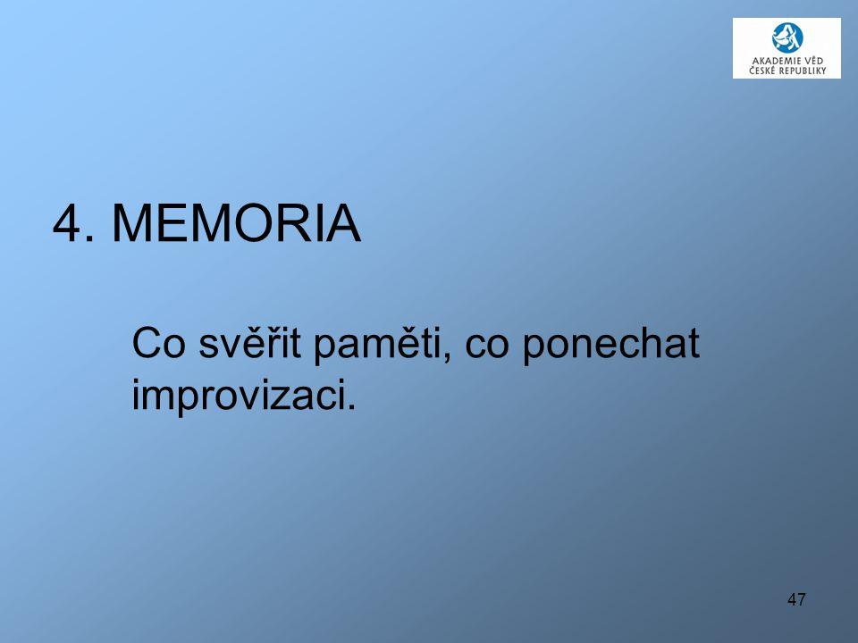47 4. MEMORIA Co svěřit paměti, co ponechat improvizaci.