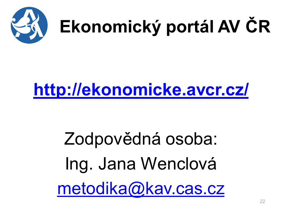 Ekonomický portál AV ČR http://ekonomicke.avcr.cz/ Zodpovědná osoba: Ing.