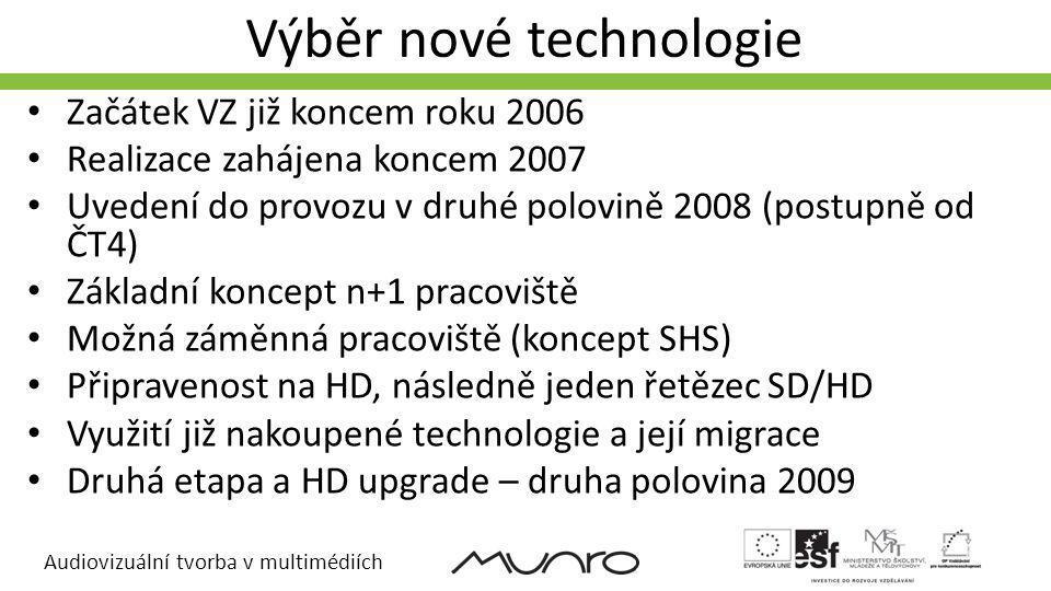 Audiovizuální tvorba v multimédiích Výběr nové technologie Začátek VZ již koncem roku 2006 Realizace zahájena koncem 2007 Uvedení do provozu v druhé p