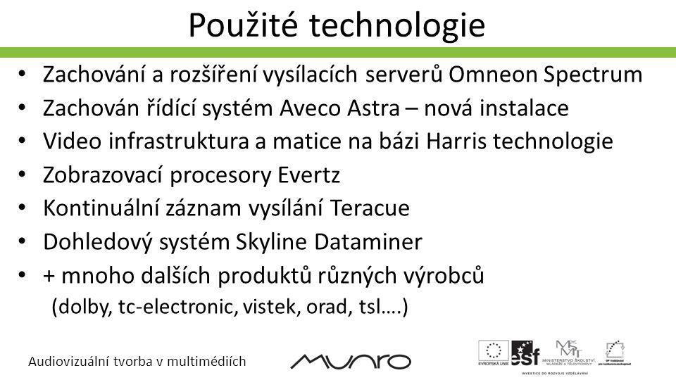 Audiovizuální tvorba v multimédiích Použité technologie Zachování a rozšíření vysílacích serverů Omneon Spectrum Zachován řídící systém Aveco Astra –
