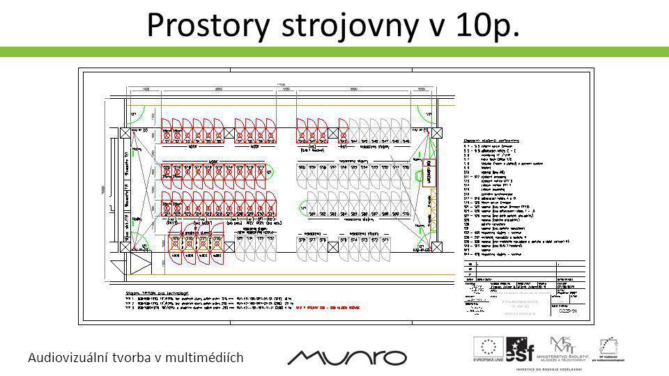 Audiovizuální tvorba v multimédiích Prostory strojovny v 10p.