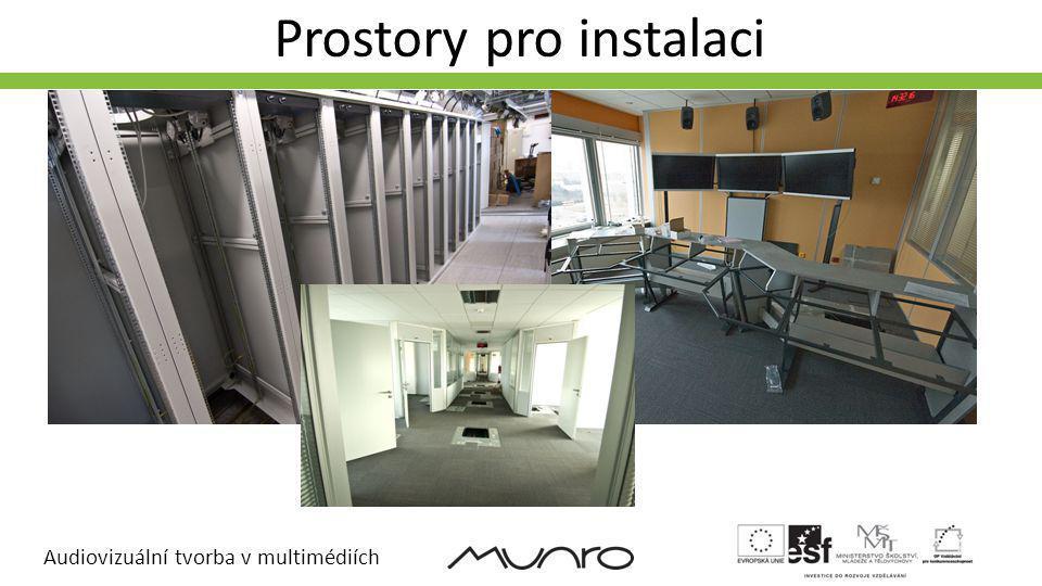 Audiovizuální tvorba v multimédiích Prostory pro instalaci