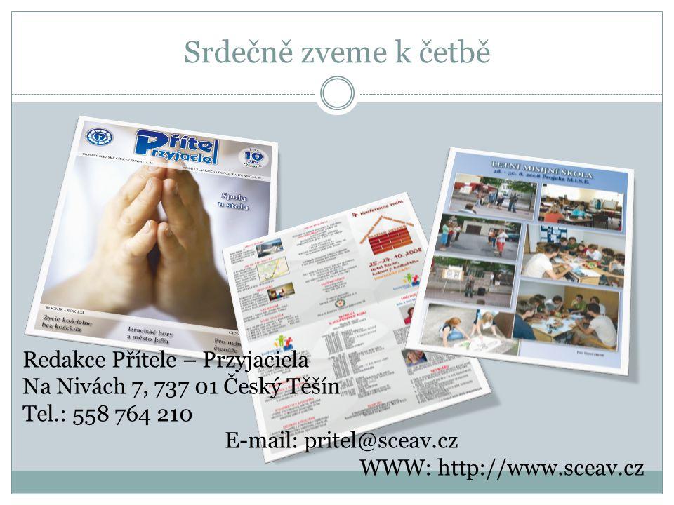 Srdečně zveme k četbě Redakce Přítele – Przyjaciela Na Nivách 7, 737 01 Český Těšín Tel.: 558 764 210 E-mail: pritel@sceav.cz WWW: http://www.sceav.cz