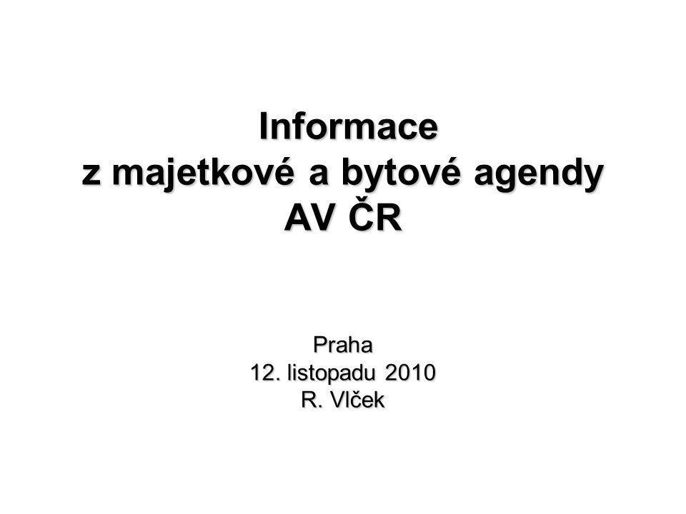 Porada THS, Praha 12.11. 2010 Byty ve vlastnictví pracovišť AV ČR  Zákon 341/2005 Sb., o v.