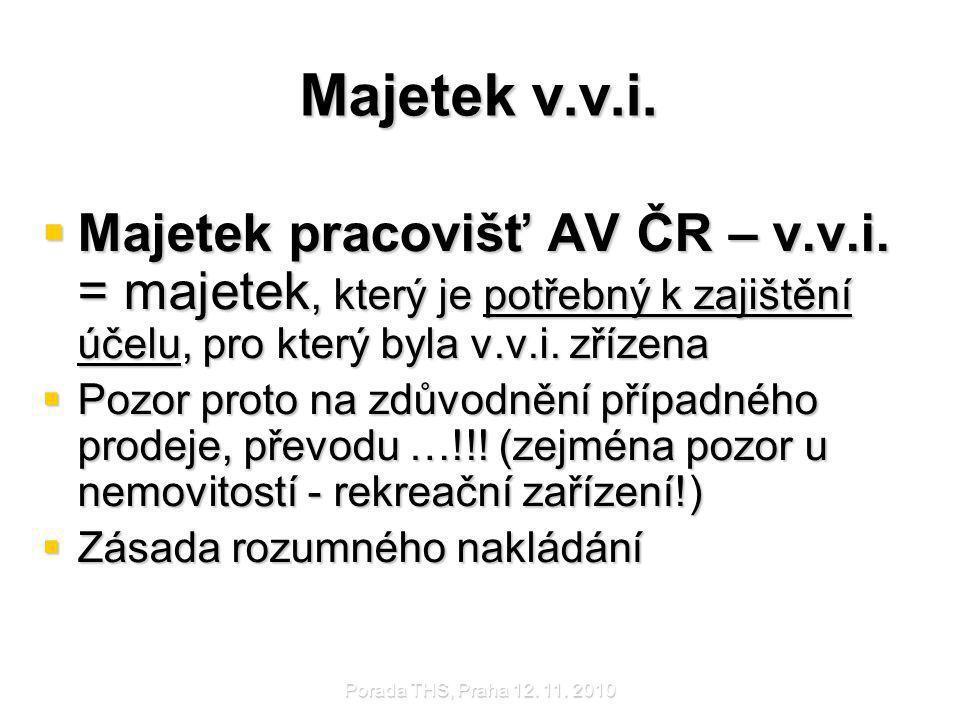 Porada THS, Praha 12.11. 2010 Majetek v.v.i.