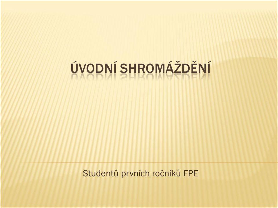 Studentů prvních ročníků FPE