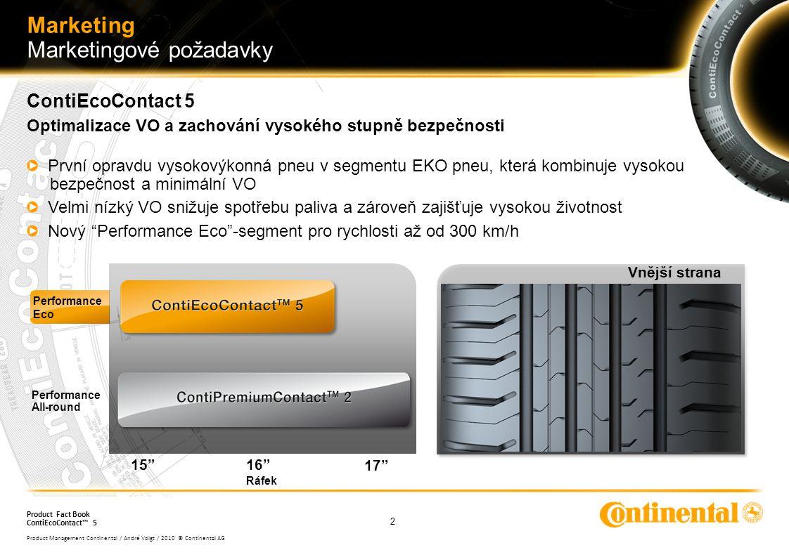 3 Product Management Continental / André Voigt / 2010 © Continental AG Product Fact Book ContiEcoContact™ 5 Technické přínosy Požadavky OE - požadavky: Snížení CO 2, jako výsledek radikálního snížení spotřeby paliva Continental - požadavky : Garance vysoké bezpečnosti při brždění