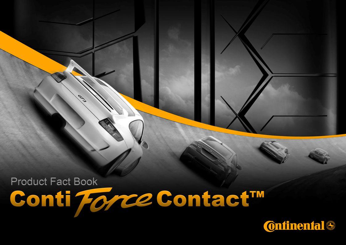 2 2 Product Management Continental / 2010 © Continental Product Fact Book ContiForceContact TM Marketing Technologie ovlivňuje Design Zadní osaPřední osa