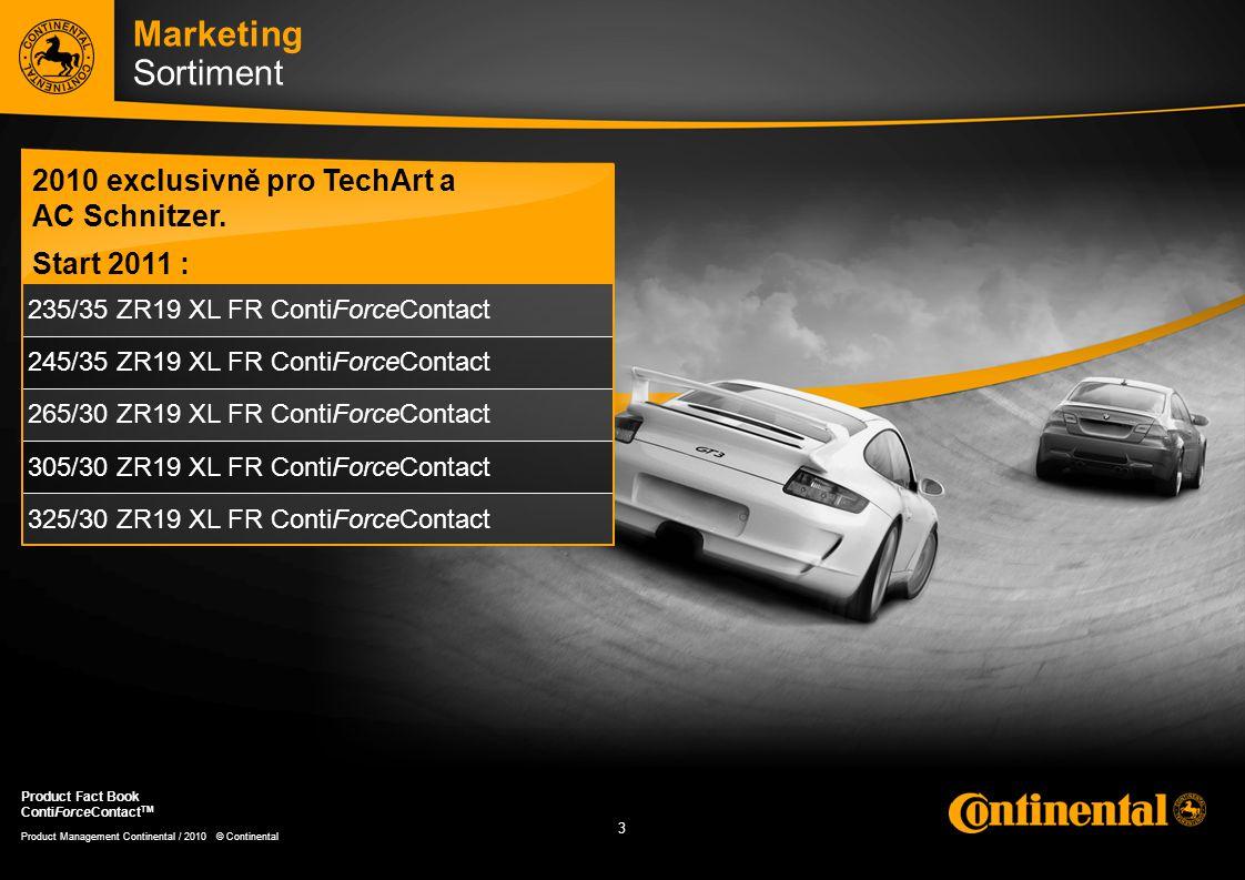 4 4 Product Management Continental / 2010 © Continental Product Fact Book ContiForceContact TM Marketing Portfolio sportovních pneu - 2011 Závodní pneu Supersport / Tuning Performance / UHP / SUV 17 18 19 20 21 22 23