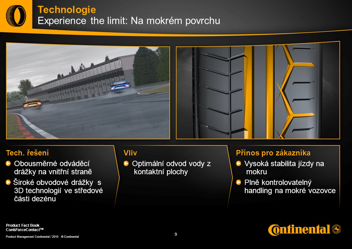 10 Product Management Continental / 2010 © Continental Product Fact Book ContiForceContact TM Tech.