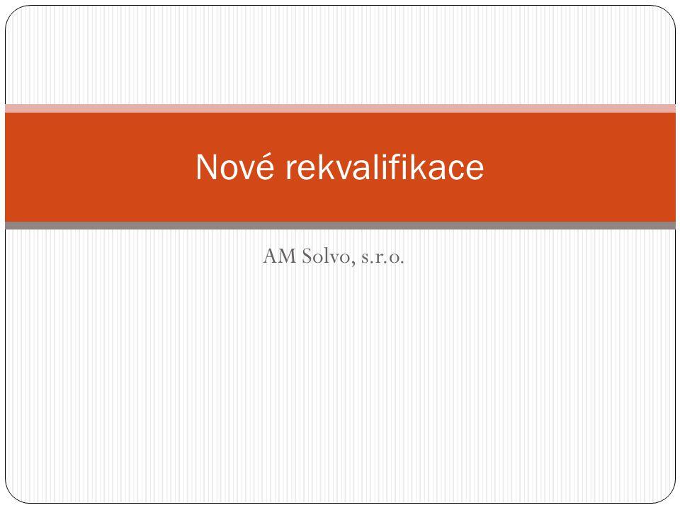 AM Solvo, s.r.o. Nové rekvalifikace