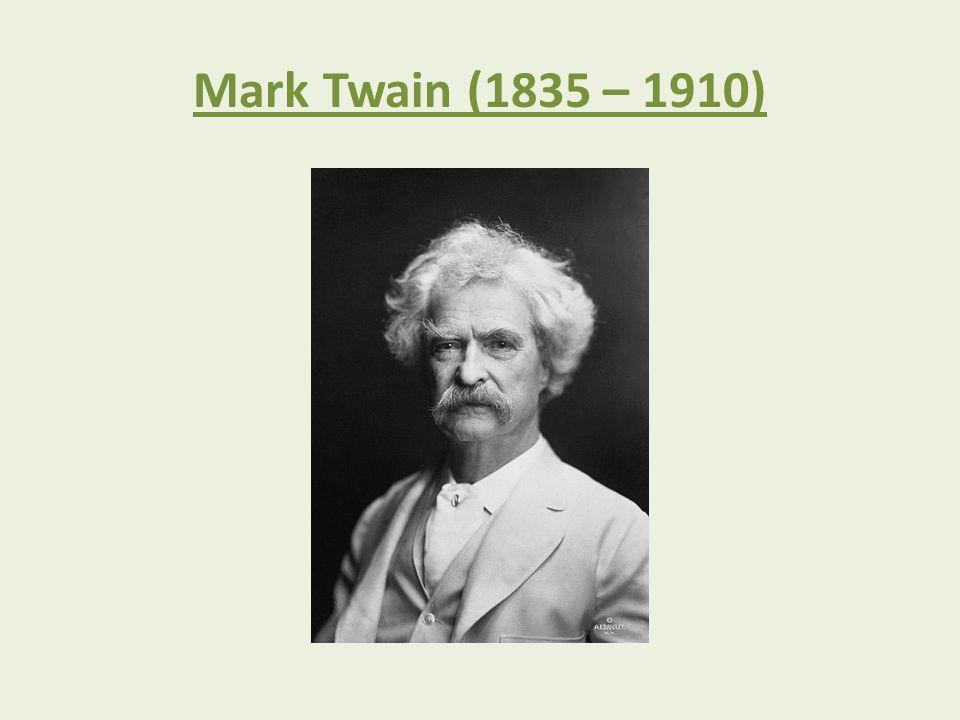 Mark Twain (1835 – 1910)