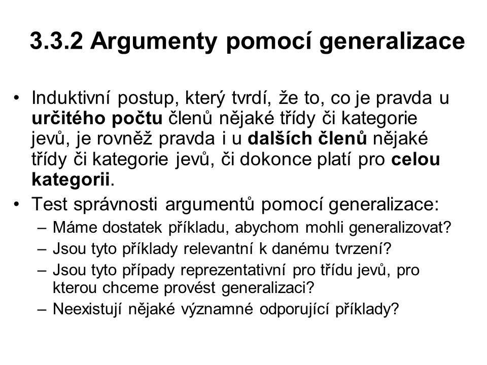 3.3.2 Argumenty pomocí generalizace Induktivní postup, který tvrdí, že to, co je pravda u určitého počtu členů nějaké třídy či kategorie jevů, je rovn