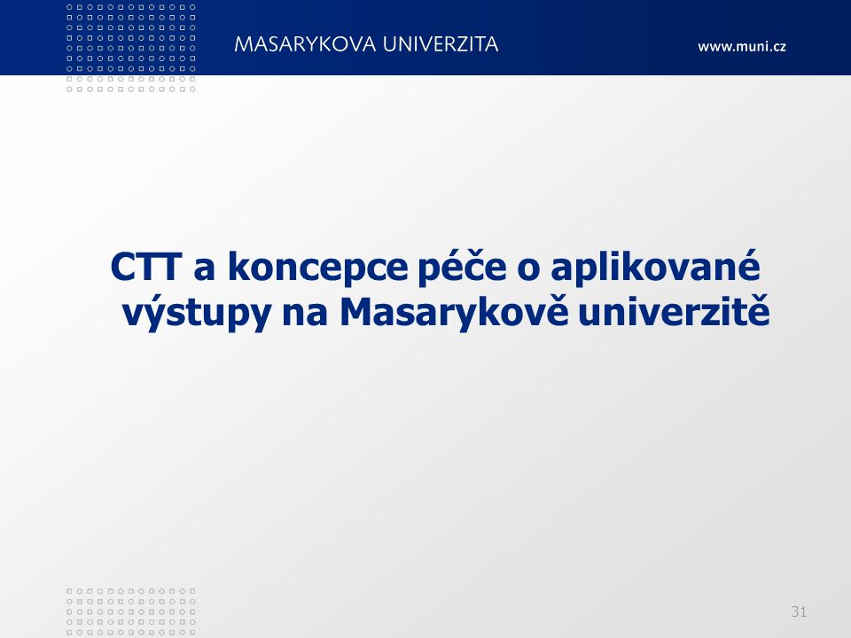 31 CTT a koncepce péče o aplikované výstupy na Masarykově univerzitě