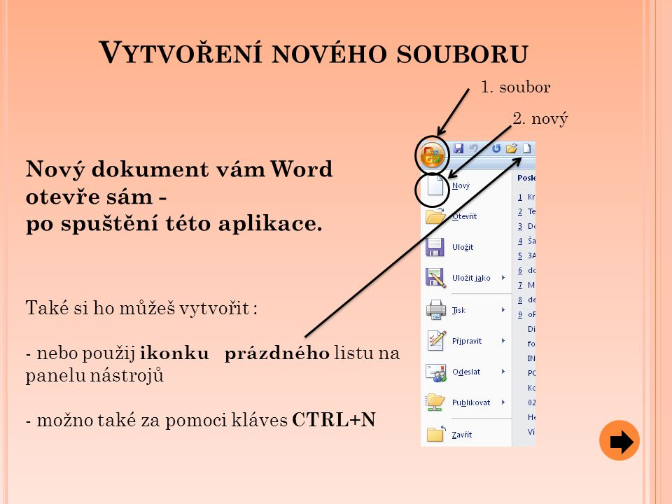 V YTVOŘENÍ NOVÉHO SOUBORU 1.soubor 2.