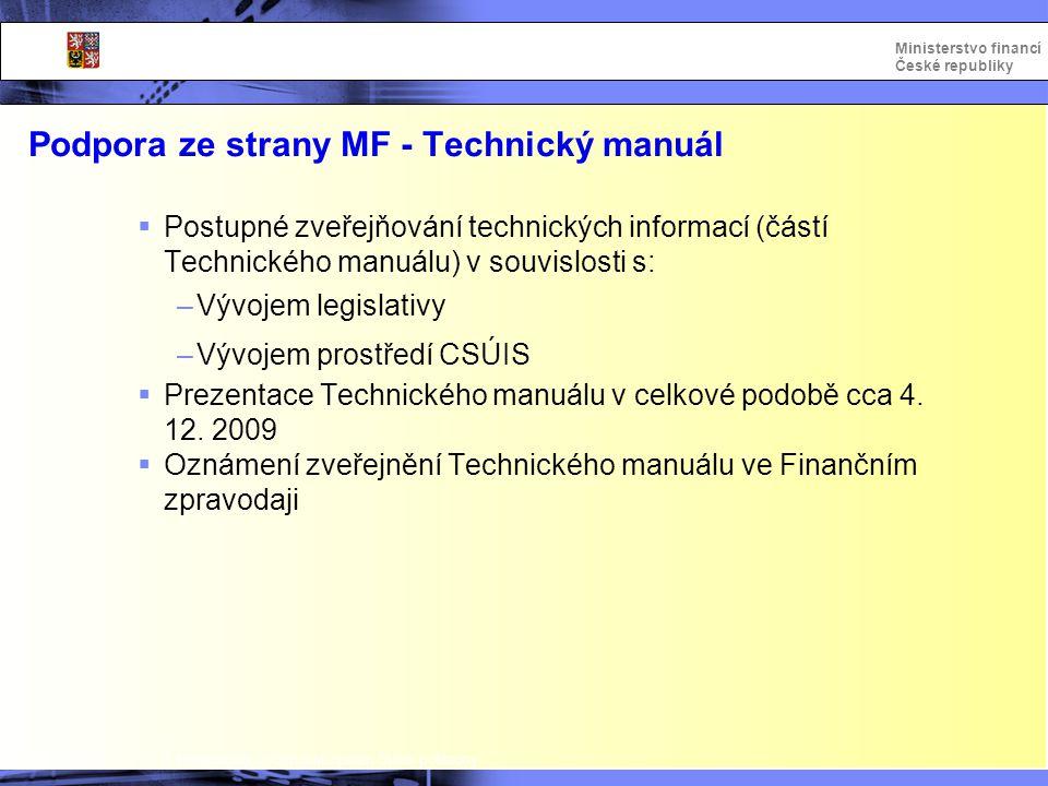 Integrovaný informační systém Státní pokladny Ministerstvo financí České republiky Podpora ze strany MF - Technický manuál  Postupné zveřejňování tec