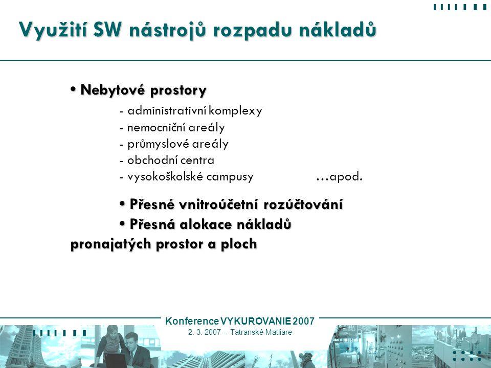 Konference VYKUROVANIE 2007 2. 3. 2007 - Tatranské Matliare Využití SW nástrojů rozpadu nákladů Nebytové prostory Nebytové prostory - administrativní