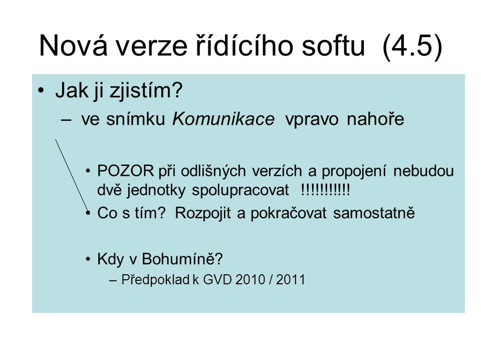 Nová verze řídícího softu (4.5) Jak ji zjistím? – ve snímku Komunikace vpravo nahoře POZOR při odlišných verzích a propojení nebudou dvě jednotky spol