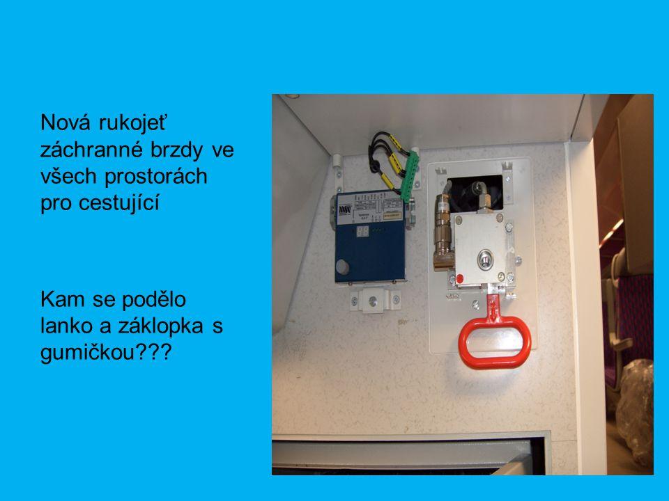 Nová rukojeť záchranné brzdy ve všech prostorách pro cestující Kam se podělo lanko a záklopka s gumičkou
