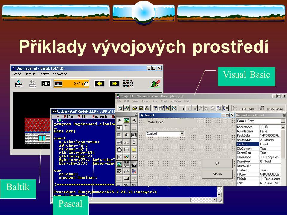 Příklady vývojových prostředí Visual Basic Baltík Pascal