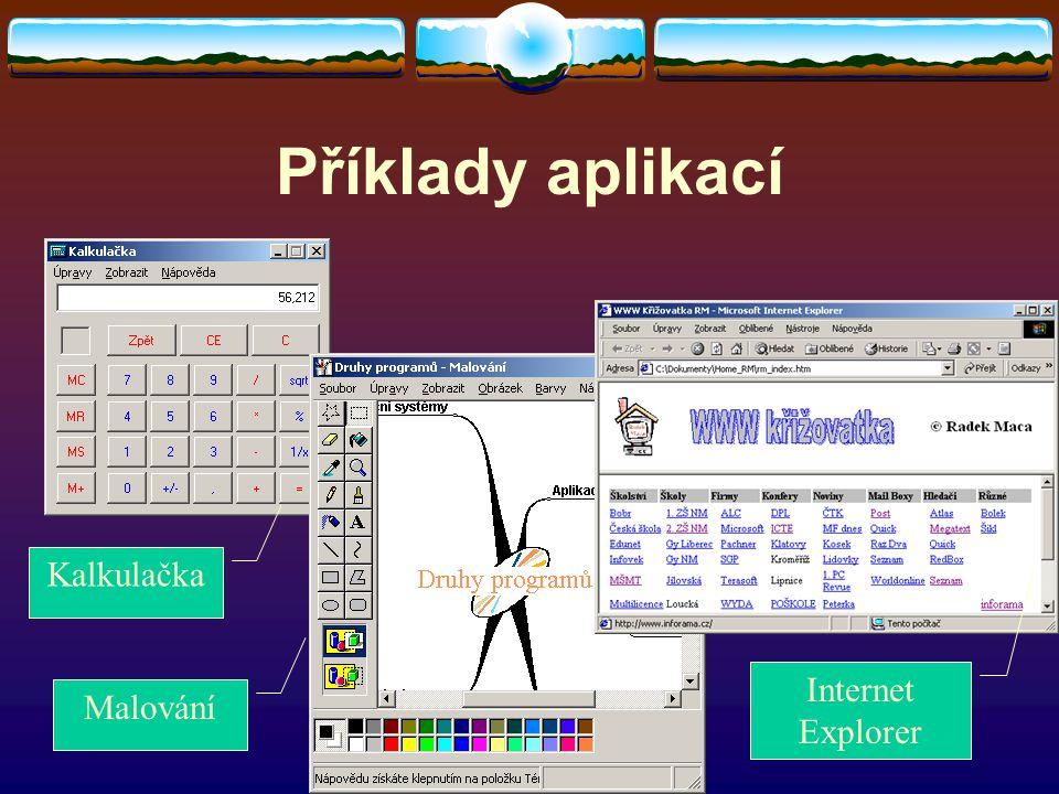 Příklady aplikací Kalkulačka Malování Internet Explorer