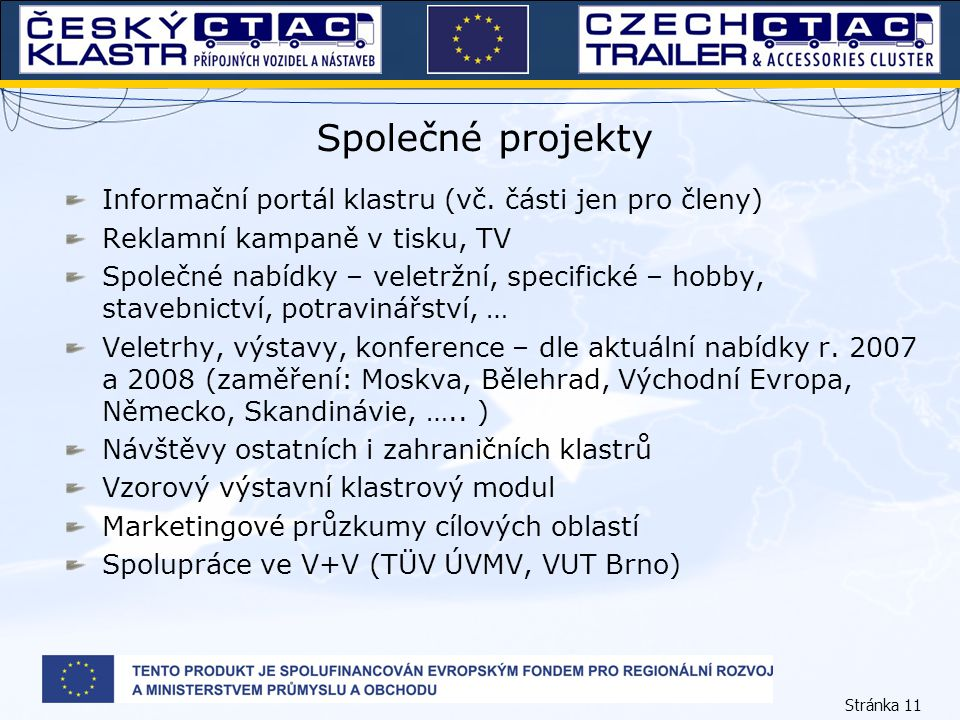 Stránka 11 Společné projekty Informační portál klastru (vč.