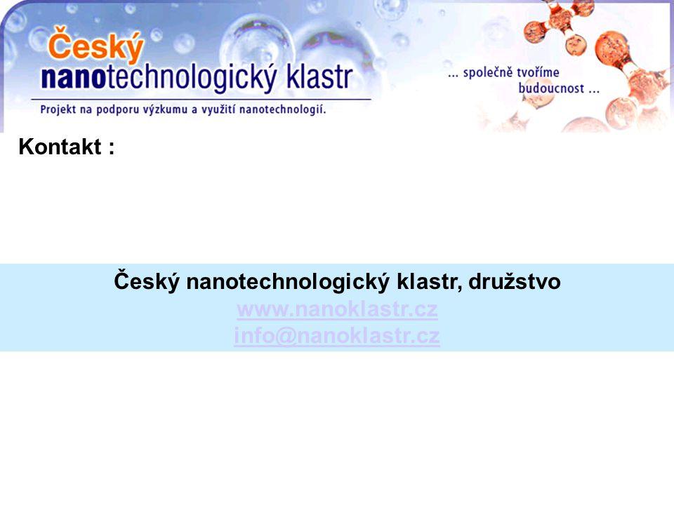 Český nanotechnologický klastr, družstvo www.nanoklastr.cz info@nanoklastr.cz Kontakt :