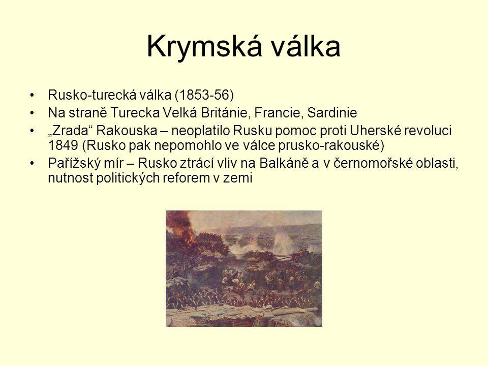 """Krymská válka Rusko-turecká válka (1853-56) Na straně Turecka Velká Británie, Francie, Sardinie """"Zrada"""" Rakouska – neoplatilo Rusku pomoc proti Uhersk"""