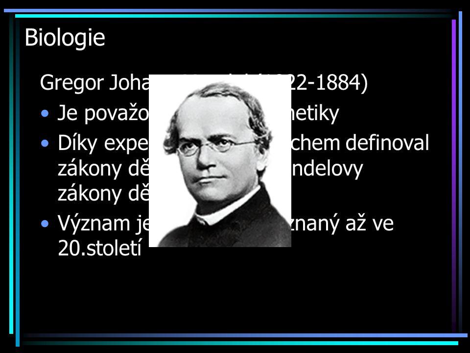 Biologie Gregor Johann Mendel (1822-1884) Je považován za otce genetiky Díky experimentům z hrachem definoval zákony dědičnosti => Mendelovy zákony dě