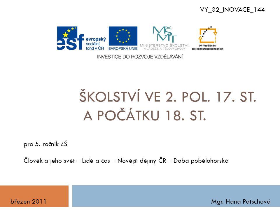 ŠKOLSTVÍ VE 2.POL. 17. ST. A POČÁTKU 18. ST. VY_32_INOVACE_144 pro 5.