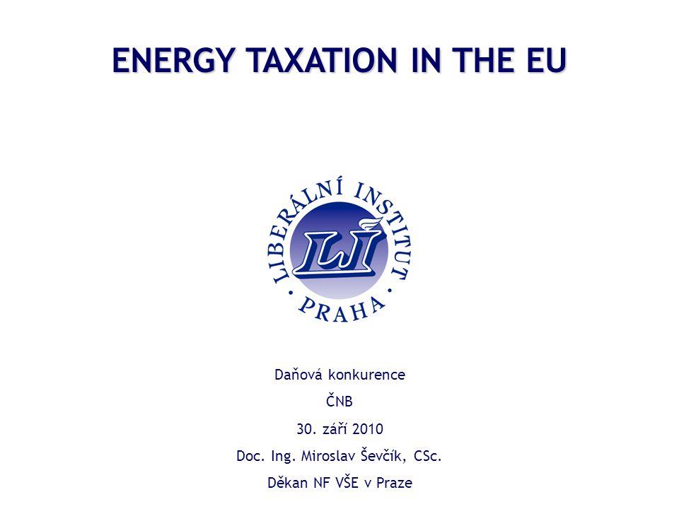ENERGY TAXATION IN THE EU Daňová konkurence ČNB 30.