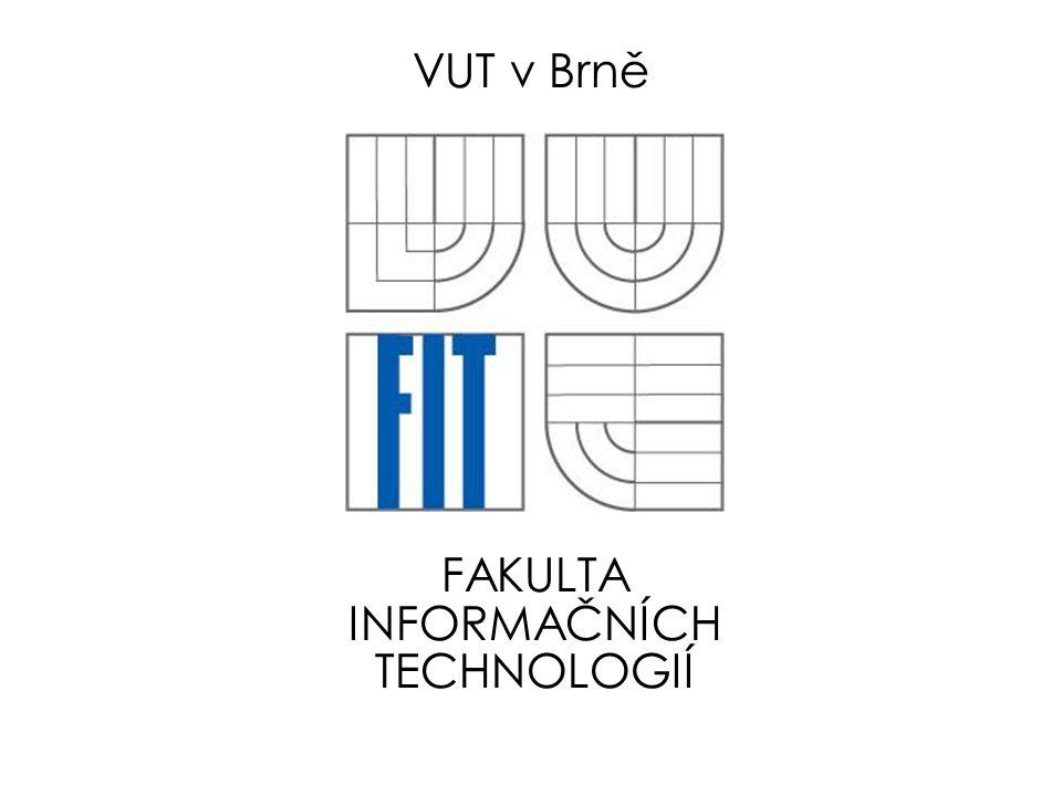 FAKULTA INFORMAČNÍCH TECHNOLOGIÍ VUT v Brně