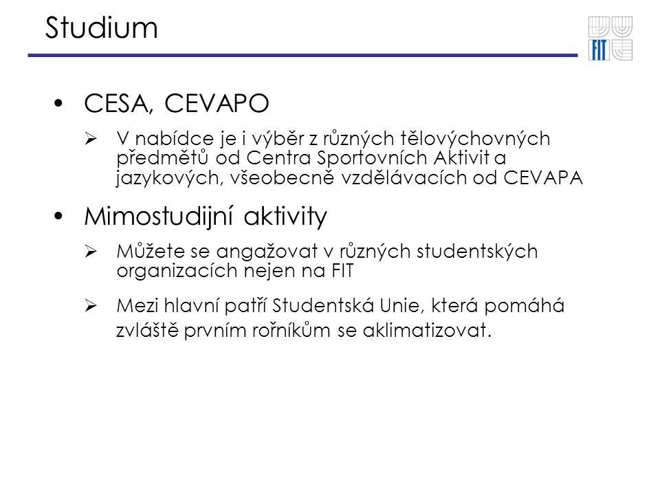 Studium CESA, CEVAPO  V nabídce je i výběr z různých tělovýchovných předmětů od Centra Sportovních Aktivit a jazykových, všeobecně vzdělávacích od CEVAPA Mimostudijní aktivity  Můžete se angažovat v různých studentských organizacích nejen na FIT  Mezi hlavní patří Studentská Unie, která pomáhá zvláště prvním rořníkům se aklimatizovat.