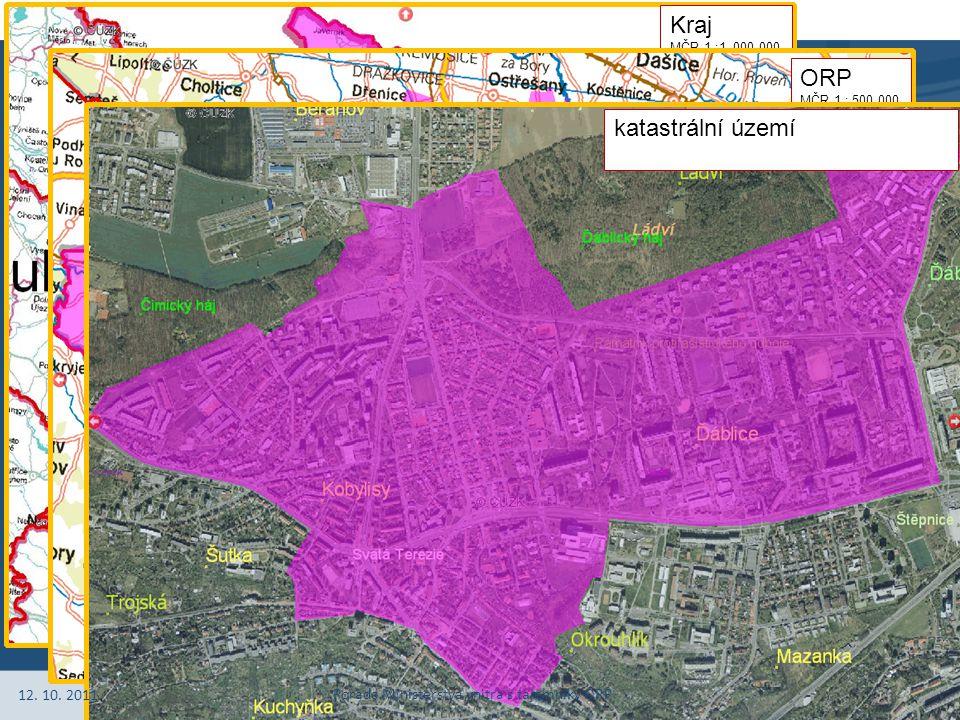 Stránka 6 Zobrazení výběru prvků nad SMD Kraj MČR 1 :1 000 000 ORP MČR 1 : 500 000 katastrální území 12.