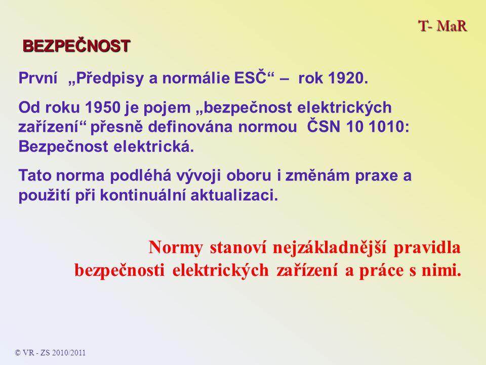 """T- MaR BEZPEČNOST První """"Předpisy a normálie ESČ"""" – rok 1920. Od roku 1950 je pojem """"bezpečnost elektrických zařízení"""" přesně definována normou ČSN 10"""